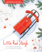 Cover Image: Little Red Sleigh