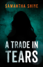 Cover Image: A Trade in Tears