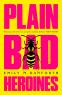 Cover Image: Plain Bad Heroines