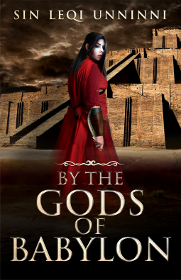 By the Gods of Babylon | SIN LEQI UNNINNI | 9781733360722 | NetGalley
