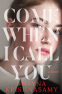Cover Image: Come When I Call You