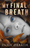Cover Image: My Final Breath