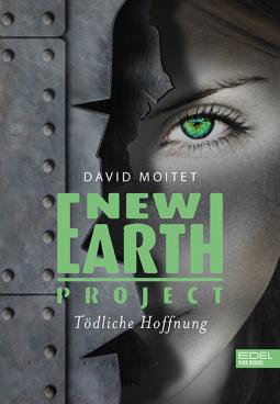Bücherblog. Neuzugänge. Buchcover. New Earth Project von David Moitet. Jugendbuch. Fantasy. Dystopie. Edel Kids Books.