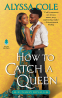 Cover Image: How to Catch a Queen