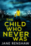 Cover Image: The Child Who Never Was