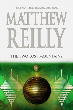 The Two Lost Mountains Matthew Reilly 9781760559083 Netgalley