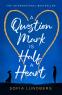 Cover Image: A Question Mark is Half a Heart