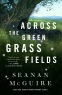 Cover Image: Across the Green Grass Fields