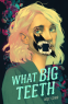 Cover Image: What Big Teeth