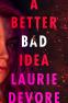 Cover Image: A Better Bad Idea