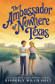 Cover Image: The Ambassador of Nowhere Texas