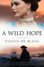 Cover Image: A Wild Hope (Wild Swan Trilogy Book 1)
