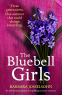 Cover Image: The Bluebell Girls (Lake Summers Book 2)