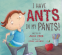 Cover Image: I Have Ants in My Pants