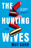 Cover Image: The Hunting Wives