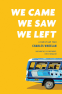 Cover Image: We Came, We Saw, We Left