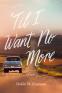 Cover Image: 'Til I Want No More