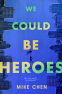 Cover Image: We Could Be Heroes