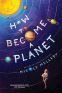 Cover Image: How to Become a Planet