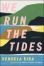 Cover Image: We Run the Tides