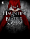 Cover Image: The Haunting of Beatrix Greene