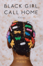 Cover Image: Black Girl, Call Home
