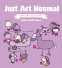 Cover Image: Just Act Normal