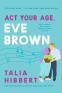 Cover Image: Act Your Age, Eve Brown