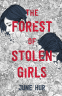 Cover Image: The Forest of Stolen Girls
