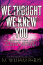 Cover Image: We Thought We Knew You