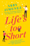 Cover Image: Life's Too Short