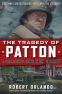 Cover Image: THE TRAGEDY OF PATTON A Soldier's Date With Destiny
