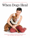 Cover Image: When Dogs Heal