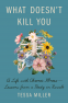 Cover Image: What Doesn't Kill You