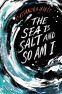 Cover Image: The Sea Is Salt and So Am I