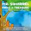 Cover Image: Mr. Squirrel Finds A Treasure
