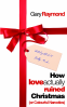 Cover Image: How Love Actually Ruined Christmas