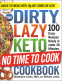 Cover Image: The DIRTY, LAZY, KETO No Time to Cook Cookbook