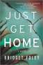 Cover Image: Just Get Home