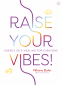 Cover Image: Raise Your Vibes!