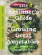 Cover Image: The Beginner's Guide to Growing Great Vegetables