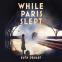 Cover Image: While Paris Slept: A mother in wartime Paris. A heartwrenching choice. A remarkable story.