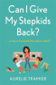 Cover Image: Can I Give My Stepkids Back?