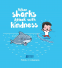 Cover Image: When Sharks Attack With Kindness