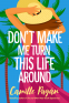 Cover Image: Don't Make Me Turn this Life Around