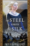 Cover Image: The Steel Beneath the Silk