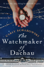 Cover Image: The Watchmaker of Dachau