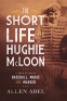 Cover Image: The Short Life of Hughie McLoon
