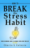 Cover Image: How To Break the Stress Habit