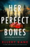 Cover Image: Her Perfect Bones (Rockwell and Decker Book 2)